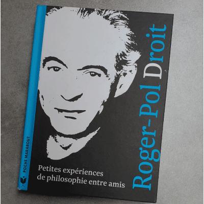Couverture Roger-Pol Droit Petites expériences de philosophie entre amis